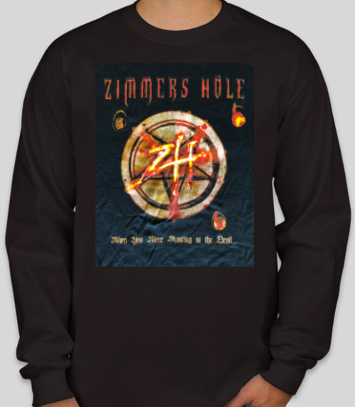 "<b>Zimmers Hole</b> <br />""When Your Were Shouting at the Devil…We Were In League With Satan"" Long Sleeve"