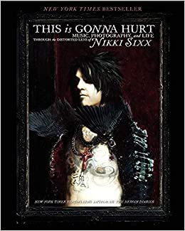 "Sixx, Nikki – ""This Is Gonna Hurt"" Hardcover Book"